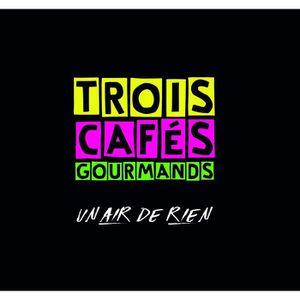 CD VARIÉTÉ FRANÇAISE Un Air de Rien (CD) Trois Cafes Gourmands