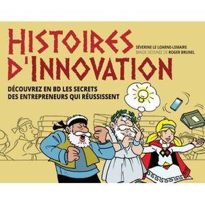 LIVRE GESTION Histoires d'innovation. Découvrez en BD les secret