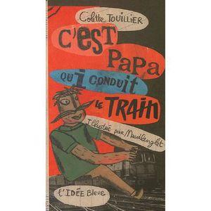 Livre 6-9 ANS C'est papa qui conduit le train