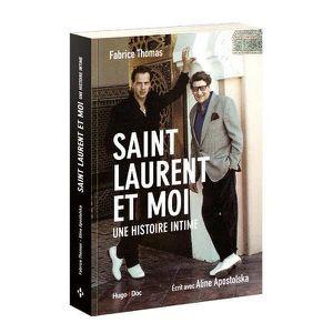 LITTÉRATURE FRANCAISE Livre - Saint Laurent et moi ; une histoire intime