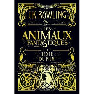 LIVRES ADOLESCENTS Les animaux fantastiques - Le texte du film