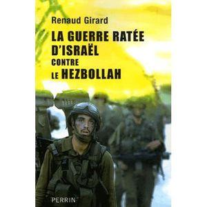 LIVRE HISTOIRE MONDE La guerre ratée d'Israël contre le Hezbollah
