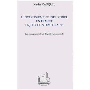 LIVRE ÉCONOMIE  L'Investissement industriel en France enjeux conte