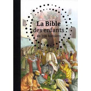 LIVRE RELIGION La Bible des enfants en 100 histoires