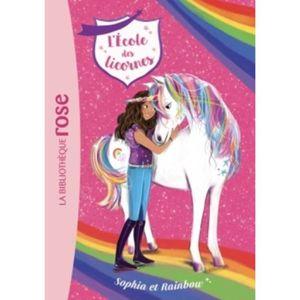Livre 6-9 ANS L'école des licornes Tome 1 : Sophia et Rainbow