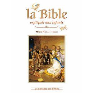 LIVRE RELIGION La Bible expliquée aux enfants
