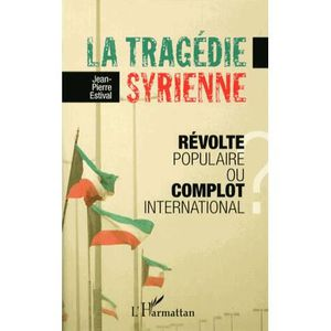 LIVRE HISTOIRE MONDE La tragédie syrienne