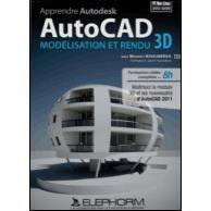 Apprendre AutoCAD 2011 - Module 3D - 1 poste