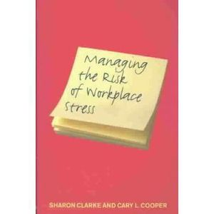 LIVRE CARRIÈRE EMPLOI Managing the Risk of Workplace Stress - Sharon Cla