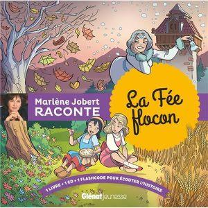 Livre 9 -12 ANS Livre - Marlène Jobert raconte ; la fée Flocon