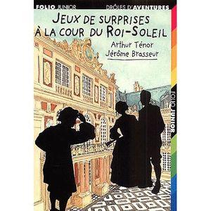 Livre 9 -12 ANS Jeux de surprises à la cour du Roi-Soleil