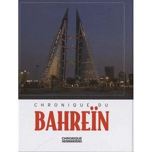 LIVRE HISTOIRE MONDE Chronique du Barheïn