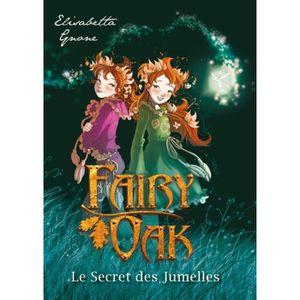 Livre 9 -12 ANS Fairy Oak Tome 1 : Le Secret des Jumelles