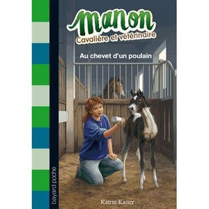Livre 9 -12 ANS Manon cavalière et vétérinaire Tome 5