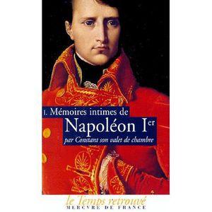 LIVRE HISTOIRE FRANCE Mémoires intimes de Napoléon 1er par Constant son