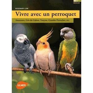 LIVRE ANIMAUX Vivre avec un perroquet