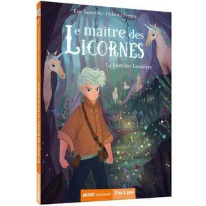 Livre 6-9 ANS Le maître des licornes Tome 1 : La forêt des lumiè