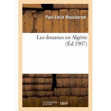 LITTÉRATURE FRANCAISE Les douanes en Algérie