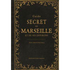 LIVRE SCIENCES Guide secret de Marseille et de ses environs