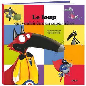 Livre 3-6 ANS Livre Album : Le loup qui voulait être un super-hé