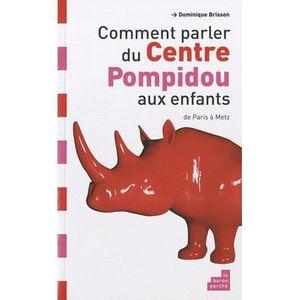 Livre 6-9 ANS Comment parler du centre Pompidou aux enfants ?