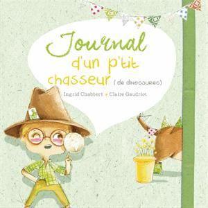 Livre 3 6 ANS Journal Dun Ptit Chasseur De Dinosaures