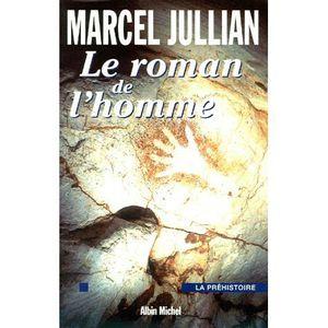 HISTOIRE ANTIQUE LE ROMAN DE L'HOMME. La préhistoire