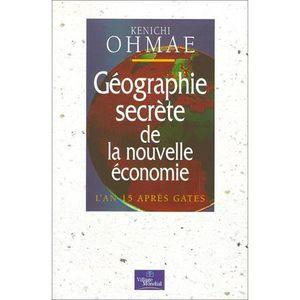 LIVRE GESTION Géographie secrète de la nouvelle économie. L'an 1