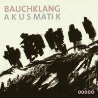 CD POP ROCK - INDÉ Bauchklang - Akusmatik