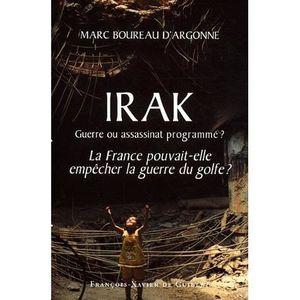 LIVRE HISTOIRE MONDE Irak : guerre ou assassinat programmé ? La France