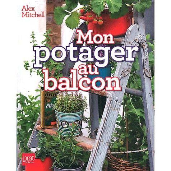 Mon Potager Au Balcon Achat Vente Livre Alex Mitchell Editions