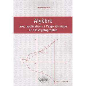 LIVRE MATHÉMATIQUES Algèbre avec applications à l'algorithmique et à l