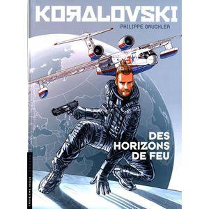 POÊLE À PÉTROLE Koralovski Tome 3 : Des Horizons de feu