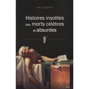 LIVRE SCIENCES Histoires insolites des morts célèbres et absurdes