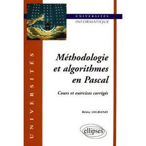 LIVRE PROGRAMMATION METHODOLOGIE ET ALGORITHMES EN PASCAL. Cours et ex