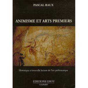 LIVRES BEAUX-ARTS Animisme et arts premiers