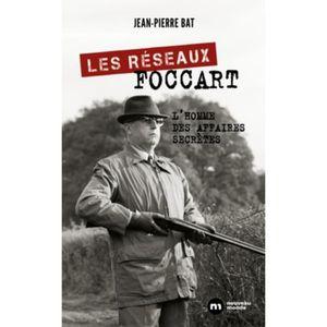 LIVRE HISTOIRE FRANCE Les réseaux Foccart. L'homme des affaires secrètes