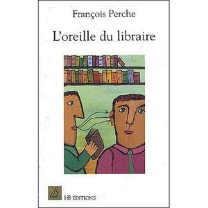 LITTÉRATURE FRANCAISE L'oreille du libraire