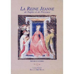 LIVRE SCIENCES La Reine Jeanne de Naples et de Provence