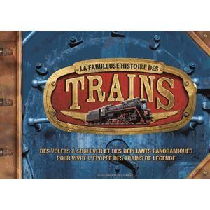 Livre 6-9 ANS La fabuleuse histoire des trains
