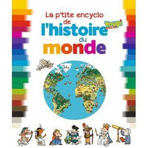 Livre 6-9 ANS La p'tite encyclo de l'histoire du monde