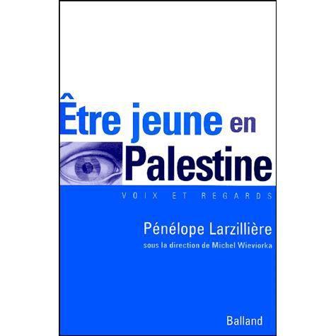 LIVRE HISTOIRE MONDE Etre jeune en Palestine