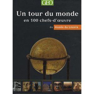 LIVRES BEAUX-ARTS Un tour du monde en 100 chefs-d'oeuvre du musée du