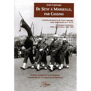 LIVRE HISTOIRE FRANCE De Sétif à Marseille, par Cassino