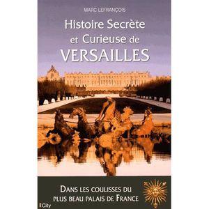 LIVRE ARCHITECTURE Histoire secrète et curieuse de Versailles