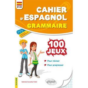 LIVRE ESPAGNOL Cahier d'espagnol grammaire. 100 jeux de grammaire