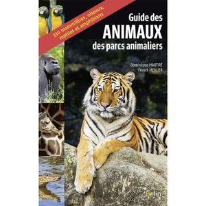 LIVRE ANIMAUX Guide des animaux des parcs animaliers