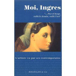 LIVRES BEAUX-ARTS Moi, Ingres
