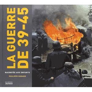 Livre 6-9 ANS La guerre de 39-45 racontée aux enfants