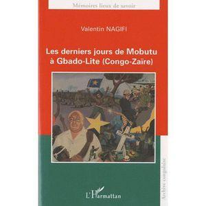 a57b666fa09 LIVRE HISTOIRE MONDE Les derniers jours de Mobutu à Gbado-Lite (Congo-Z
